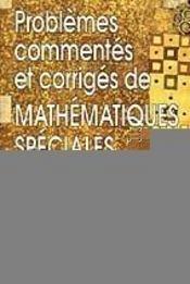 Problemes Commentes Et Corriges De Math Speciales (M P) - Intérieur - Format classique