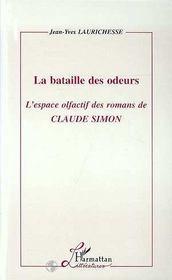 La Bataille Des Odeurs ; L'Espace Olfactif Des Romans De Claude Simon - Intérieur - Format classique