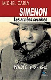 Simenon ; les années secrètes ; vendée 1940-1945 - Couverture - Format classique