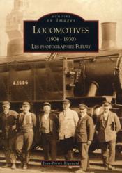 Locomotives 1904-1930 ; les photographies Fleury - Couverture - Format classique