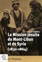 La mission jésuites du Mont-Liban et de Syrie (1830-1864) - Couverture - Format classique