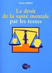 Le Droit De La Sante Mentale Par Les Textes - Intérieur - Format classique