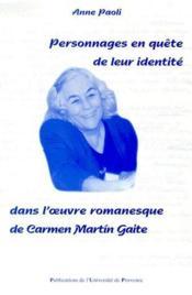 Personnages en quête de leur identité dans l'oeuvre romanesque de Carmen Martin Gaite - Couverture - Format classique
