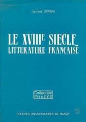 Le Xviiie Siecle, Litterature Francaise. Litterature Francaise - Couverture - Format classique