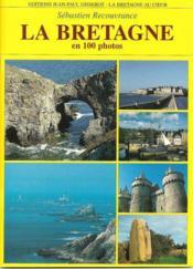 La Bretagne En 100 Photos - Couverture - Format classique