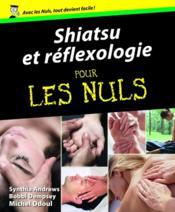 Shiatsu et réflexologie pour les nuls - Couverture - Format classique