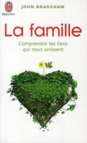 La famille ; comprendre les liens qui nous unissent - Couverture - Format classique