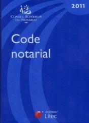 Code notarial (édition 2011) - Couverture - Format classique