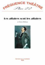 Revue Frequence Theatre Plus N.22 ; Les Affaires Sont Les Affaires - Couverture - Format classique