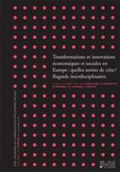 Transformations et innovations économiques et sociales en Europe : quelles sorties de crise ? - Couverture - Format classique