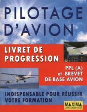 Pilotage d'avion ; livret de progression ppl (a) et brevet de base avion - Couverture - Format classique