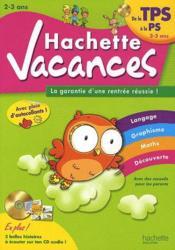 Hachette Vacances ; J'Entre En Petite Section De Maternelle 2/3 Ans - Couverture - Format classique