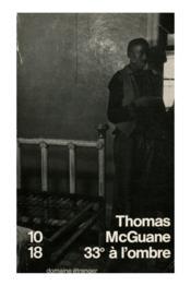 Trente Trois Degres A L'Ombre - Couverture - Format classique