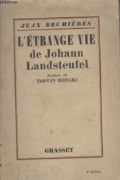 Letrange Vie De Johann Landsteufel. - Couverture - Format classique