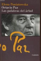 Octavio Paz? Las Palabras Del Arbol - Couverture - Format classique