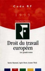 Droit Du Travail Europeen Les Grands Textes - Couverture - Format classique