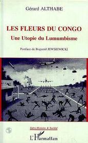 Les Fleurs Du Congo ; Une Utopie Du Lumumbisme - Intérieur - Format classique