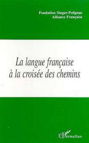 La Langue Francaise A La Croisee Des Chemins - Intérieur - Format classique