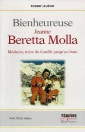 Sainte Jeanne Beretta Molla ; médecin, mère de famille jusqu'au bout - Couverture - Format classique