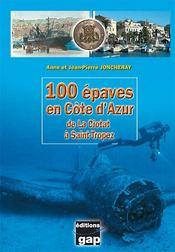 100 épaves en Côte d'Azur : de la Ciotat à Saint-Tropez - Intérieur - Format classique