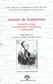 Autour De Lamartine. Journal De Voyage, Correspondances, Temoignages, Iconographie - Intérieur - Format classique