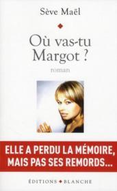 Ou vas-tu Margot ? - Couverture - Format classique