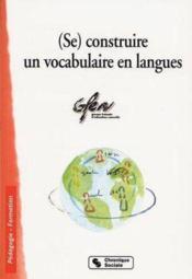 (se) construire un vocabulaire en langues - Couverture - Format classique