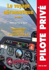 Le voyage aéronautique ; performances, préparation et réalisation du vol - Couverture - Format classique