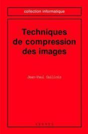 Techniques De Compression Des Images (Collection Informatique) - Couverture - Format classique