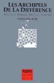 Les archipels de la différence ; Foucault, Derrida, Deleuze, Lyotard - Couverture - Format classique