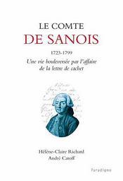Le comte de sanois, 1723-1799 ; une vie bouleversée par l'affaire de la lettre de cachet - Intérieur - Format classique