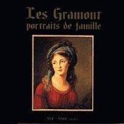 Les Gramont Portraits De Famille - Xvie-Xviiie Siecle - Couverture - Format classique