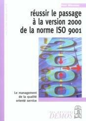 Reussir Le Passage A La Version 2000 De La Norme Iso 9001 - Couverture - Format classique