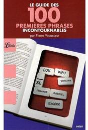Le guide des 100 premières phrases incontournables - Couverture - Format classique