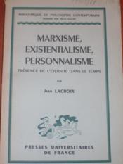 Marxisme, existentialisme, personnalisme : présence de l'éternité dans le temps. - Couverture - Format classique