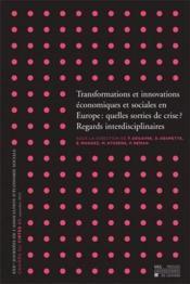 Transformations et innovations économiques et sociales en Europe : quelles sorties de crise ? regards interdisciplinaires - Couverture - Format classique