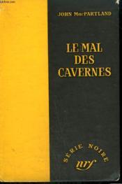 Le Mal Des Cavernes. ( I'Ll See You In Hell ). Collection : Serie Noire Sans Jaquette N° 348 - Couverture - Format classique
