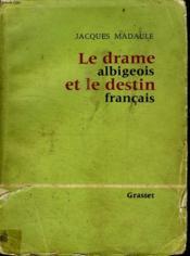Le Drame Albigeois Et Le Destin Francais. Essai Historique. - Couverture - Format classique
