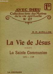 La Vie De Jesus Dans La Sainte Communion - N°27 - Couverture - Format classique