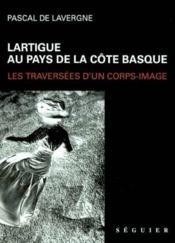 Lartigue Au Pays De La Cote Basque - Couverture - Format classique