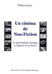 Un cinéma de non fiction ; le documentaire classique à l'épreuve de la théorie - Couverture - Format classique