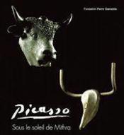 Picasso-Sous Le Soleil De Mithra-Relie - Couverture - Format classique