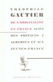 De l'originalité en France ; des préfaces à Albertus et aux jeunes-France - Intérieur - Format classique