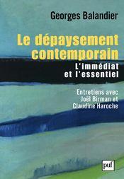 Le dépaysement contemporain ; l'essentiel et l'immédiat ; entretiens avec Claudine Haroche et Joël Birman - Couverture - Format classique
