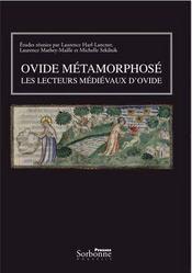 Ovide métamorphosé ; les lecteurs médiévaux d'Ovide - Couverture - Format classique