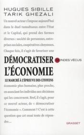 Démocratiser l'économie ; le marché à l'épreuve des citoyens - Couverture - Format classique