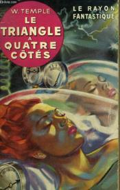 Le Triangle A Quatre Cotes. Collection : Le Rayon Fantastique. - Couverture - Format classique