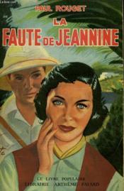 La Faute De Jeannine. Collection Le Livre Populaire N° 25. - Couverture - Format classique