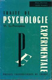 Traite De Psychologie Experimentale. Vi. La Perception - Couverture - Format classique