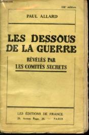 Les dessous de la Guerre révélés par les Comités secrets. - Couverture - Format classique